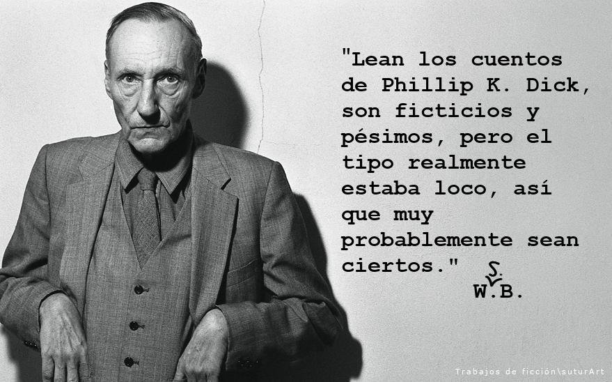 Meme – Literatura de Sci-Fi – W.S. Burroughs – Philip K. Dick